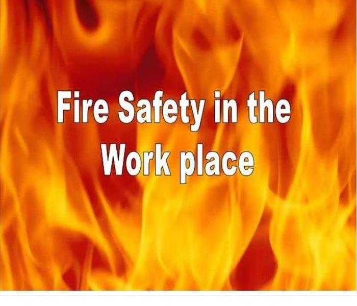 "graphic with the words ""Fire Safety in the Workplace"" superimposed over image of fire"